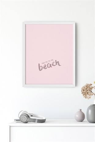 Beach Motto Poster Tablo