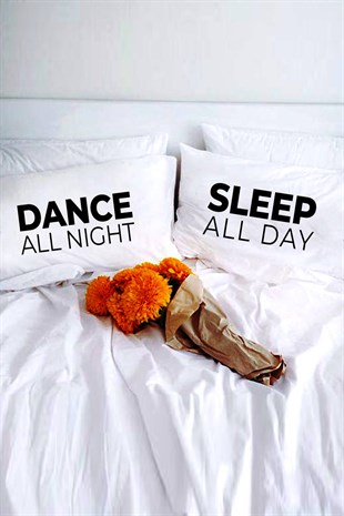 Dance All Night Sleep All Day Dekoratif Yastık Kılıfı